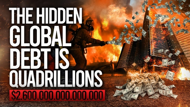 The Real Reason For The Economic Collapse Bailout The Hidden Global Debt Is $2.6 Quadrillion