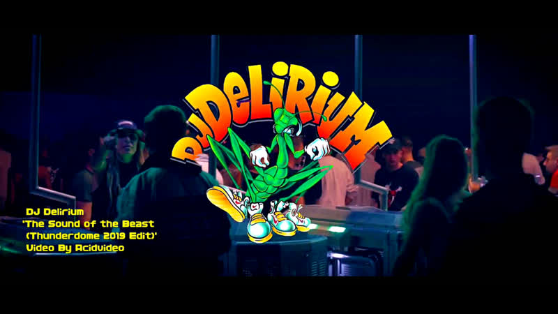 DJ Delirium The Sound Of The Beast Thunderdome 2019 Edit
