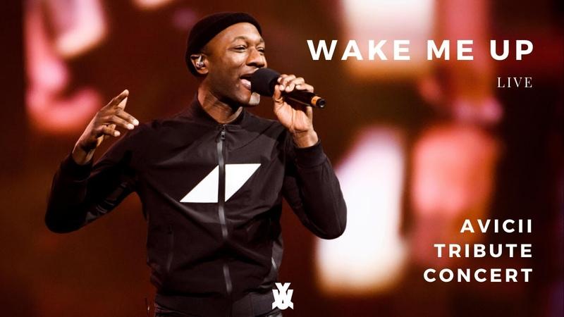 WAKE ME UP LIVE feat. Aloe Blacc Avicii Tribute Concert: In Loving Memory of Tim Bergling 2019