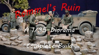 Rommel's Ruin, Tunisia 43 - A 1/35 Diorama - Complete Build