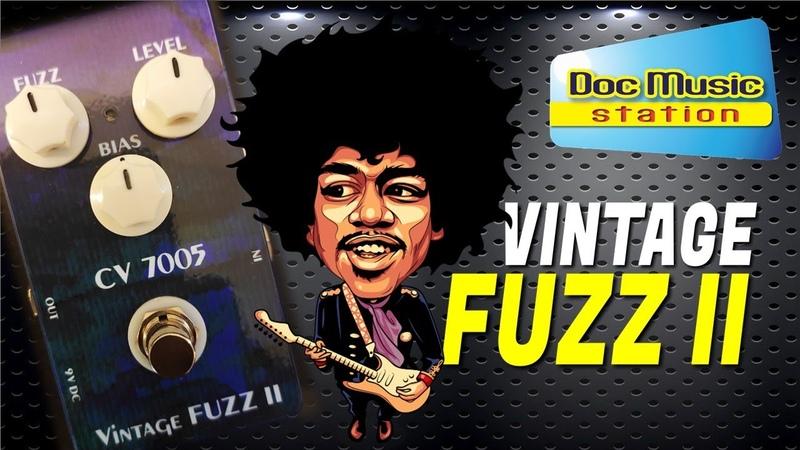 Doc Music Station - Vintage Fuzz II - CV 7005 - Demo Français - NO SHRED