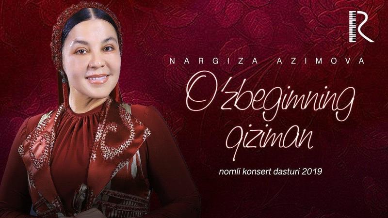Nargiza Azimova O'zbegimning qiziman nomli konsert dasturi 2019 UydaQoling