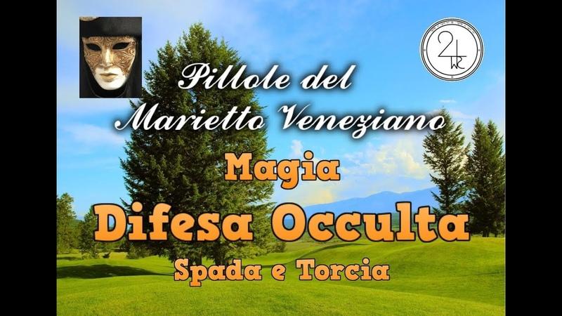 Magia : Difesa Occulta Spada e Torcia a cura di Marietto Veneziano 2020
