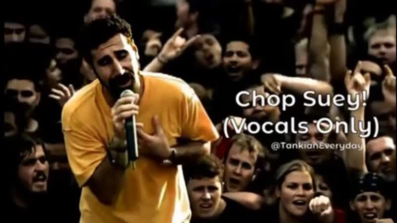 Серж Танкян Chop Suey Вокалы