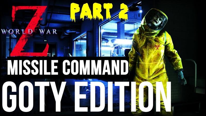 WORLD WAR Z GOTY EDITION GAMEPLAY WALKTHROUGH PART 2 - EPISODE - MISSILE COMMAND (WWZ GOTY)