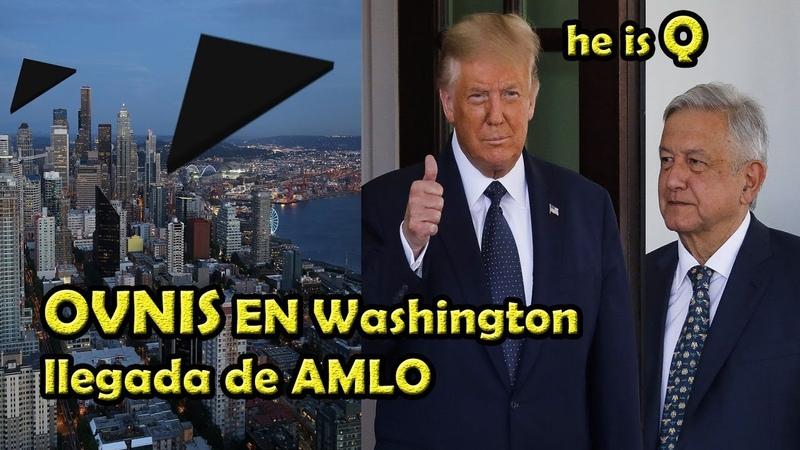 OVNIS Sobre Washington EUA a la llegada de AMLO visita TRUMP otros en y California y NY