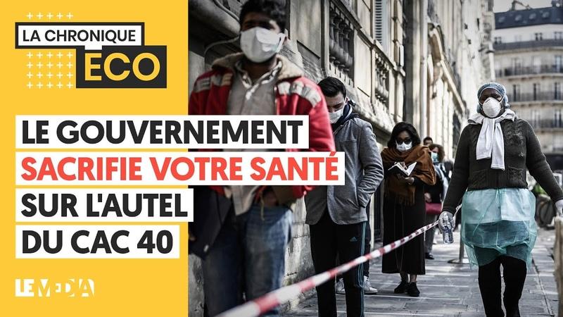 LE GOUVERNEMENT SACRIFIE VOTRE SANTÉ SUR L AUTEL DU CAC 40
