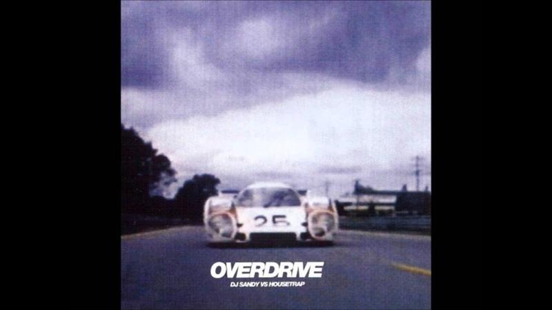 DJ Sandy vs. Housetrap - Overdrive (Moguais Amnesia Fog Generator Remix)