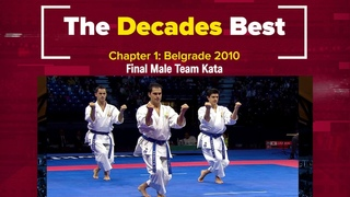 KARATE Decades Best | Final Male Team Kata – Belgrade 2010