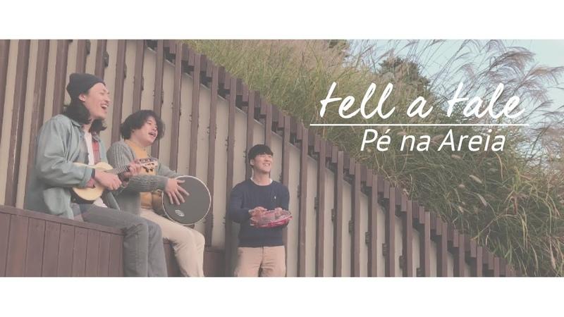 Tell a tale Pé na Areia cover
