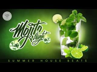 Mojito Night _ Summer House Beats (Bar Lounge Mix 2016)