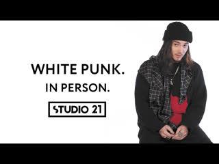 WHITE PUNK   IN PERSON