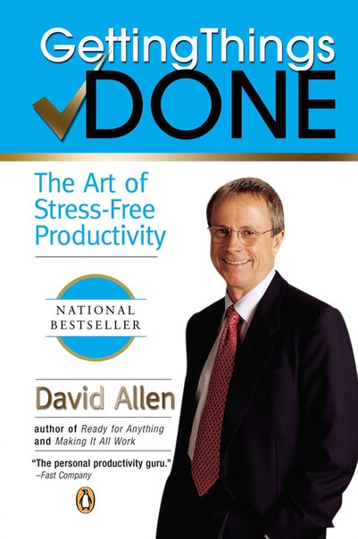 Getting Things Done  How to Ach - David Allen