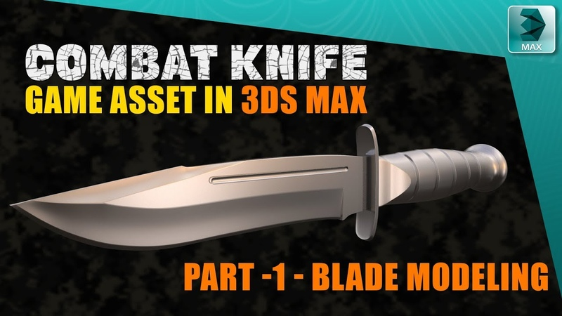 Creating a Combat Knife Game Asset in 3DS MAX - Part 1 - Blade Modeling
