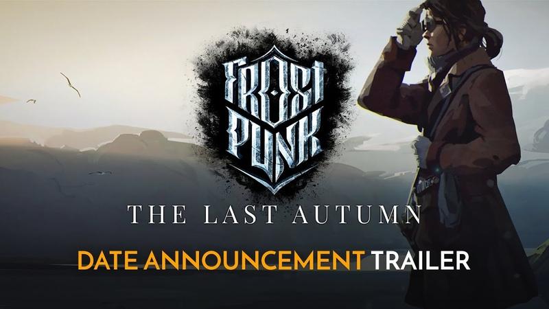Frostpunk The Last Autumn | Official Date Announcement Trailer