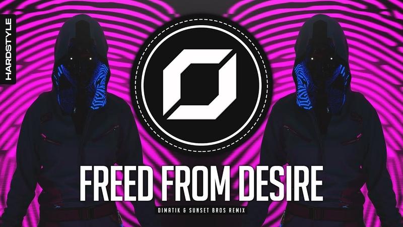HARD-STYLE ◉ GALA - Freed From Desire (Dimatik Sunset Bros Remix)
