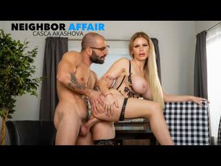 Neighbor Affair - Casca Akashova - Naughty America - November 23, 2020 New Porn Milf Big Tits Ass Hard Sex HD Brazzers Mom Pov
