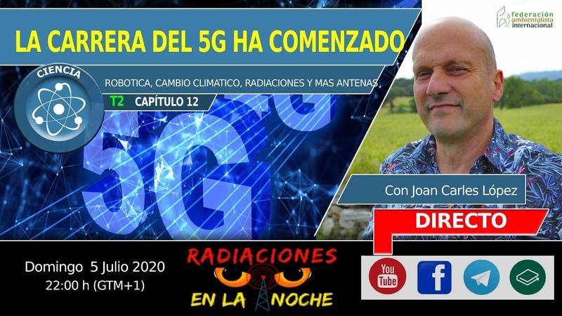 LA CARRERA 5G HA EMPEZADO RADIACIONES EN LA NOCHE, programa 12 T2 , con Joan Carles López