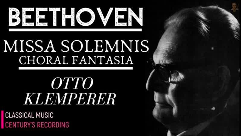 Beethoven Missa Solemnis in D Major Op 123 Choral Fantasy in C minor Op 80 Otto Klemperer