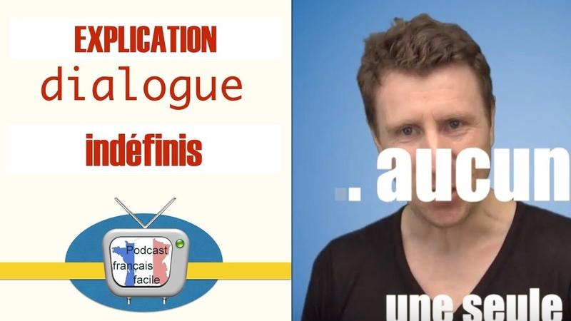 Adjectifs et pronoms indefinis explication du dialogue FLE