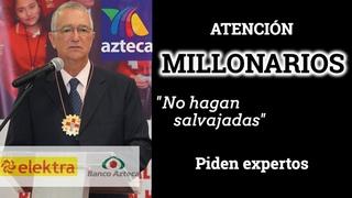 SALVAJADA contra el PUEBLO Y el MUNDO, SALINAS PLIEGO, AFIRMAN EXPERTOS