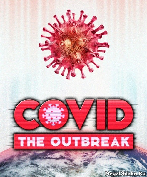 COVID: The Outbreak (2020/RUS/ENG/MULTi5)