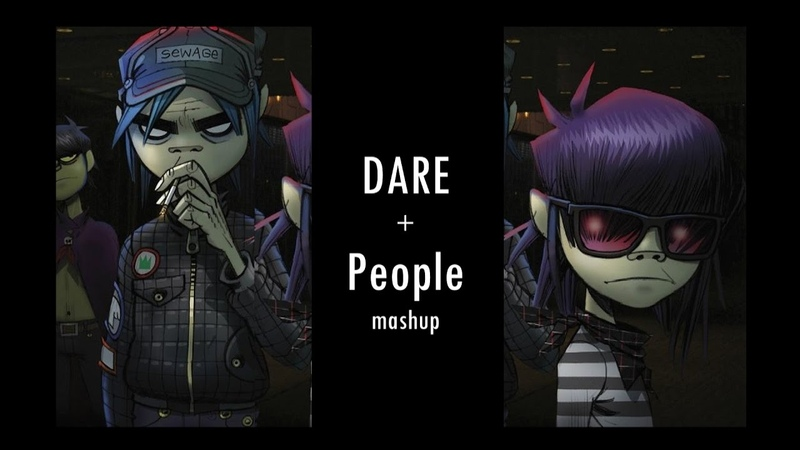 MASHUP Gorillaz Dare People