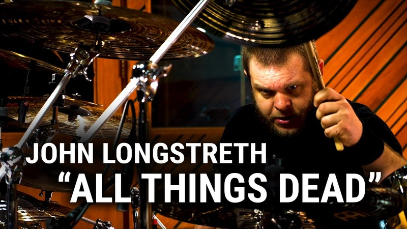 Meinl Cymbals - John Longstreth - All Things Dead