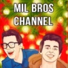 MIL BROS CHANNEL