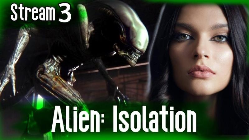 3 Alien Isolation (‼️bilingual stream)