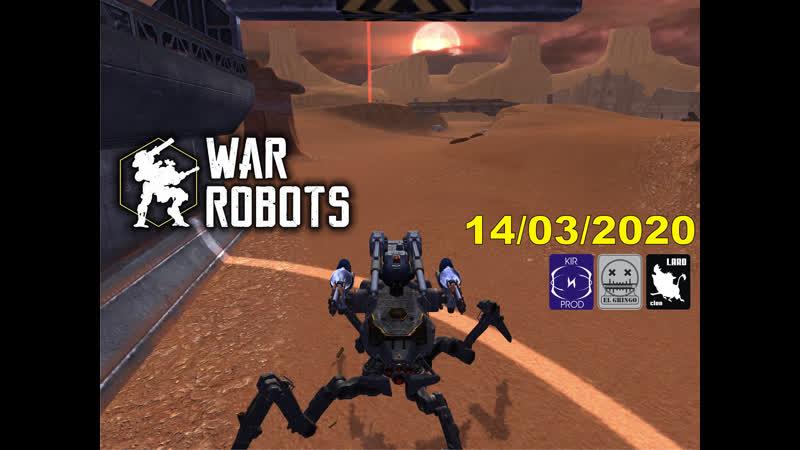 War Robots 5 8 14 03 2020 гаси Огрызков мочи Ведро дави Арбузон объединение платформ