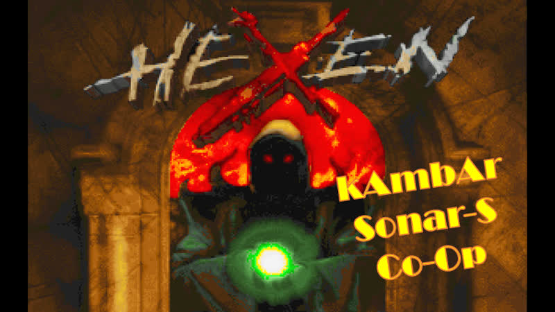 HeXen (kAmbAr Sonar-S Co-Op) 2 (with Orand and Liza)