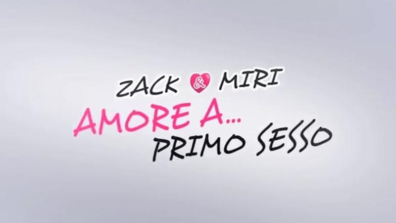Zack Miri - amore a...primo sesso (2011) Italiano HD online