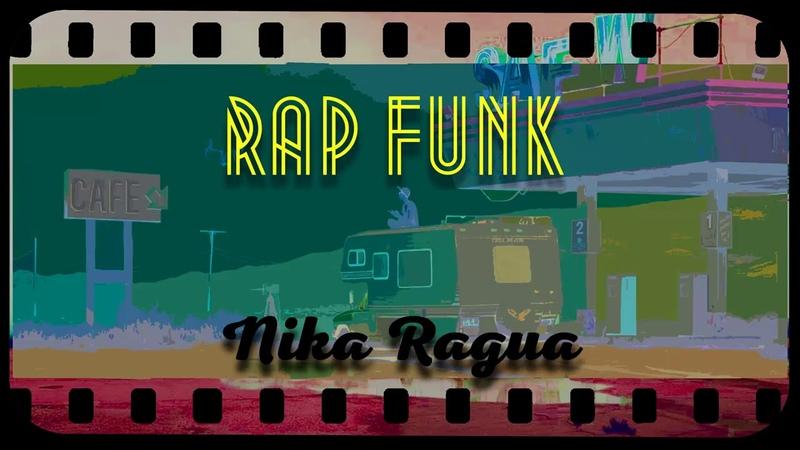Nika Ragua-Rap Funk музыка для хорошего настроения