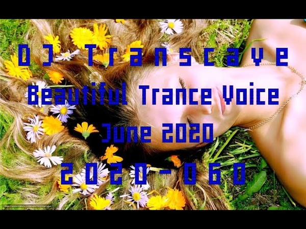 ►► DJ Transcave Beautiful Trance Voice Top 15 2020 060 June 2020 ◄◄